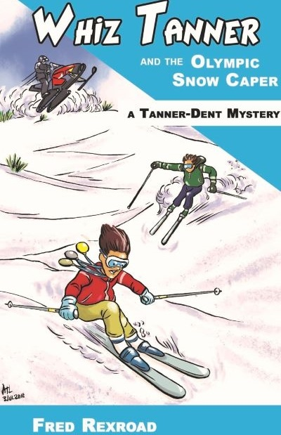 Whiz Tanner and the Olympic Snow Caper